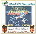 47th Annual District 22 Convention; San Luis Obispo, CA; August 2014