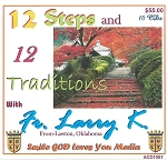 12 Steps and 12 Traditions with Fr. Larry K.