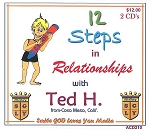 12 Steps in Relationships with Ted H.