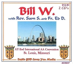 Bill W. with Rev. Sam S. and Fr. Ed D.               2 CD Set