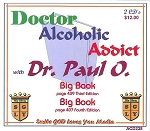 Doctor, Addict, Alcoholic with Dr. Paul O.