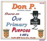 Our Primary Purpose with Don P.
