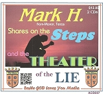 Shares on the Steps & Theater of the Lie with Mark H.