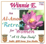 An Al-Anon Retreat for Women (A 12 Step Study) with Winnie E.