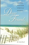 Letters For Your Spiritual Journey - Dear Friend Sandy Beach  (Volume I)