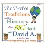 The 12 Traditions & History of the Big Book with David A.