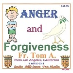 Anger and Forgiveness with Fr. Tom A.