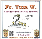A Retreat for AA & Al-Anon       With Fr. Tom W.  From Oakland California    6 CD Set